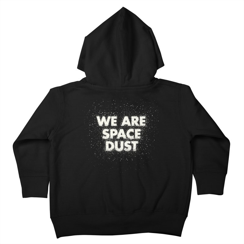 We Are Space Dust Kids Toddler Zip-Up Hoody by Joe Van Wetering