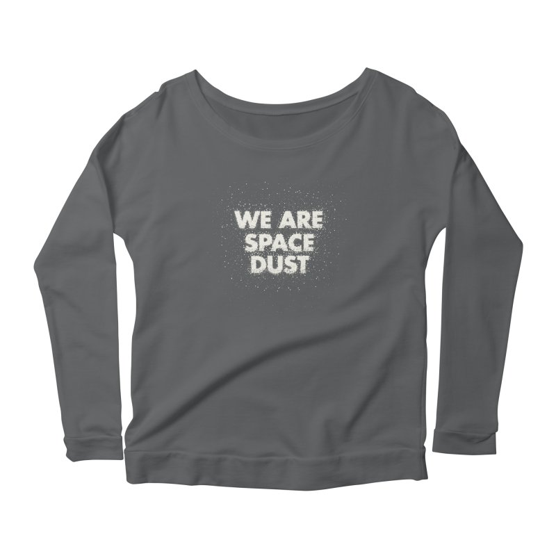 We Are Space Dust Women's Scoop Neck Longsleeve T-Shirt by Joe Van Wetering