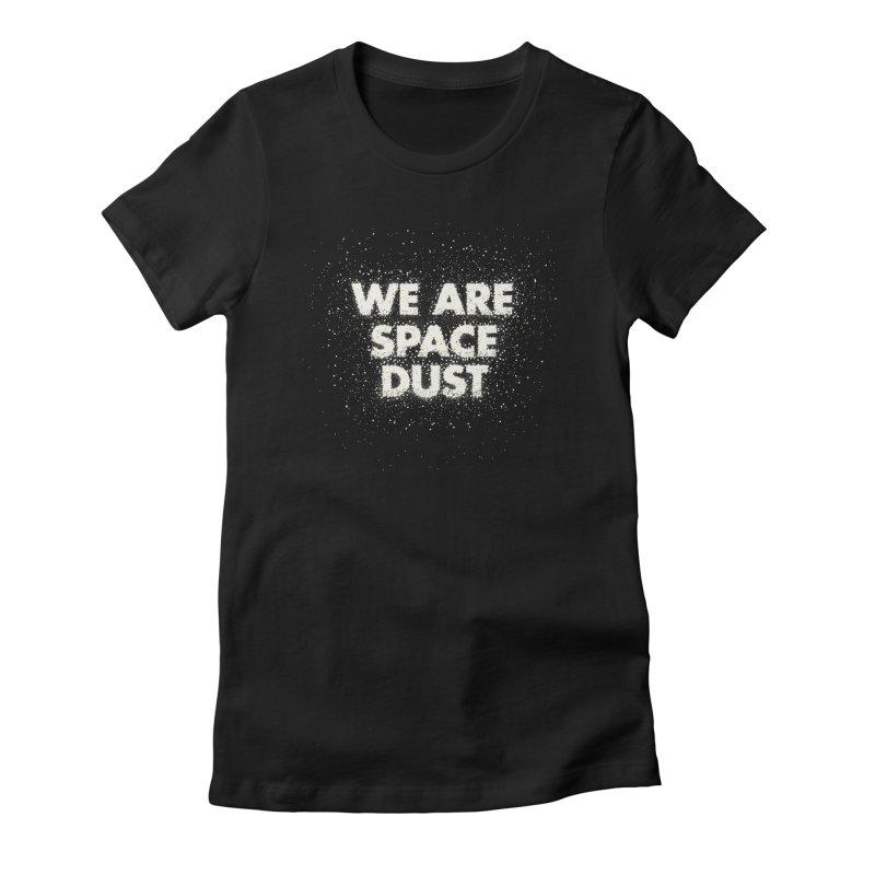 We Are Space Dust Women's Fitted T-Shirt by Joe Van Wetering