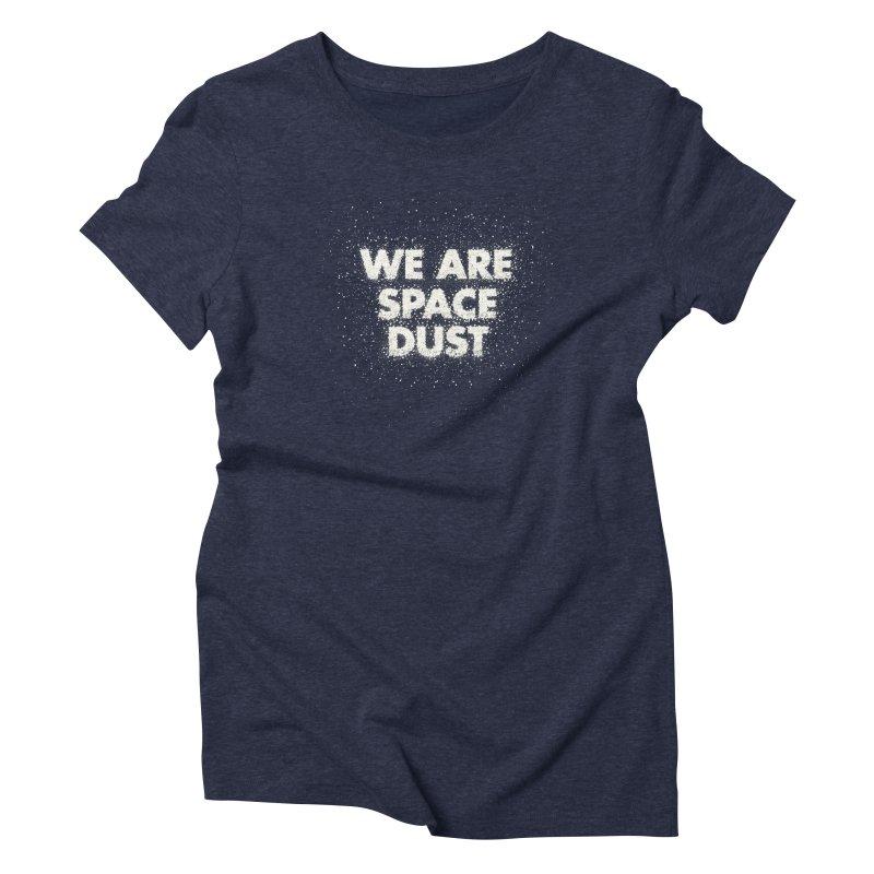 We Are Space Dust Women's T-Shirt by Joe Van Wetering