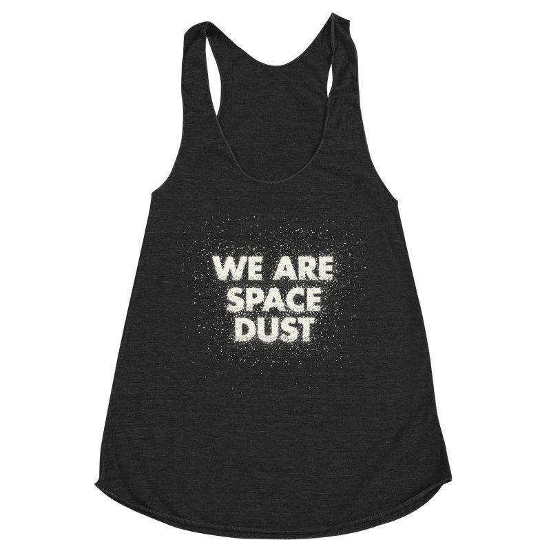 We Are Space Dust Women's Racerback Triblend Tank by Joe Van Wetering
