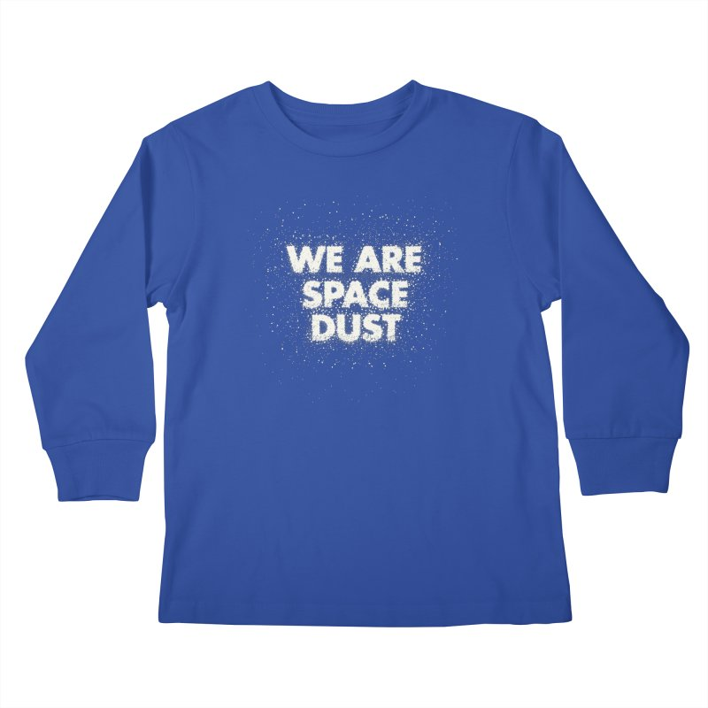 We Are Space Dust Kids Longsleeve T-Shirt by Joe Van Wetering