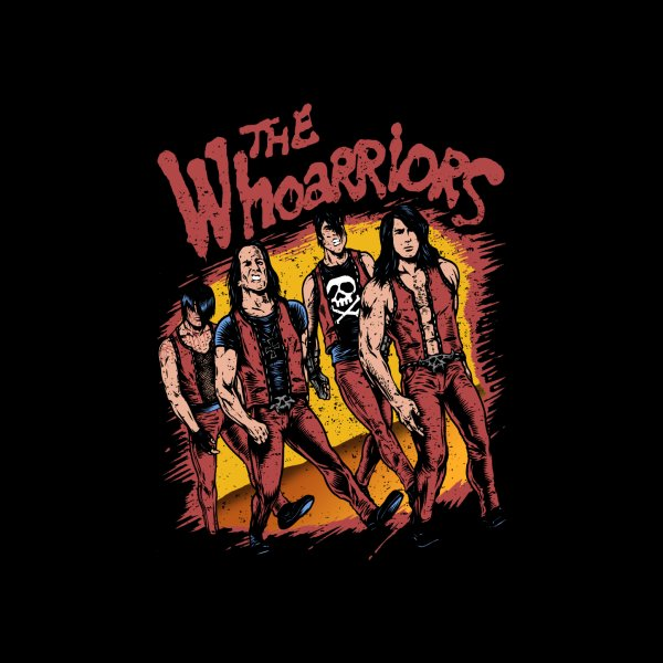 """Design for """"THE WHOARRIORS"""""""