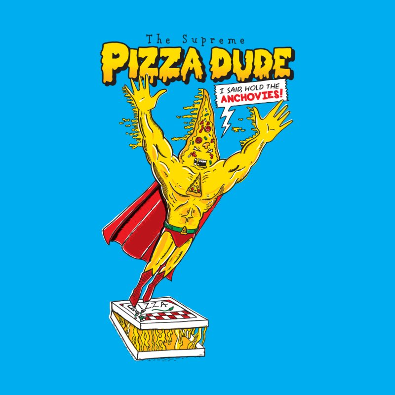 The Supreme Pizza Dude   by John D-C