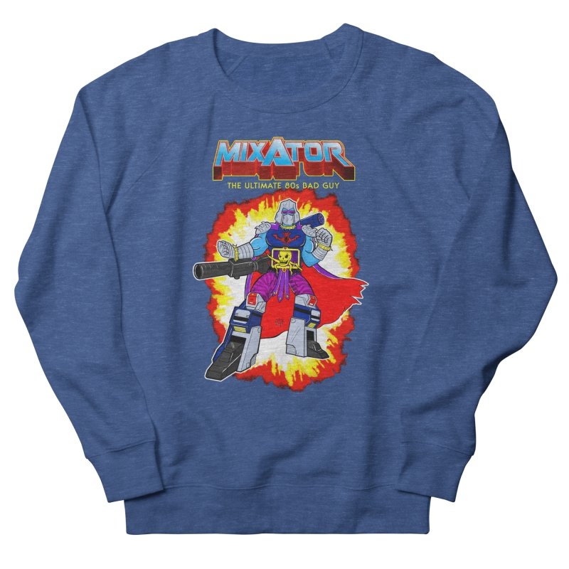 Mixator - The Ultimate 80s Bad Guy Women's French Terry Sweatshirt by John D-C's Artist Shop