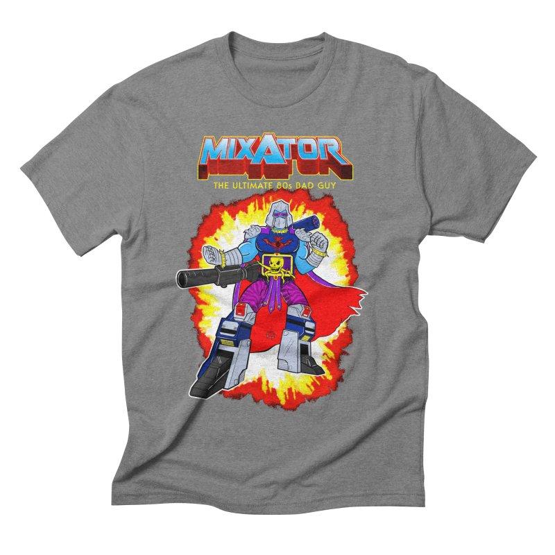 Mixator - The Ultimate 80s Bad Guy Men's Triblend T-shirt by John D-C's Artist Shop