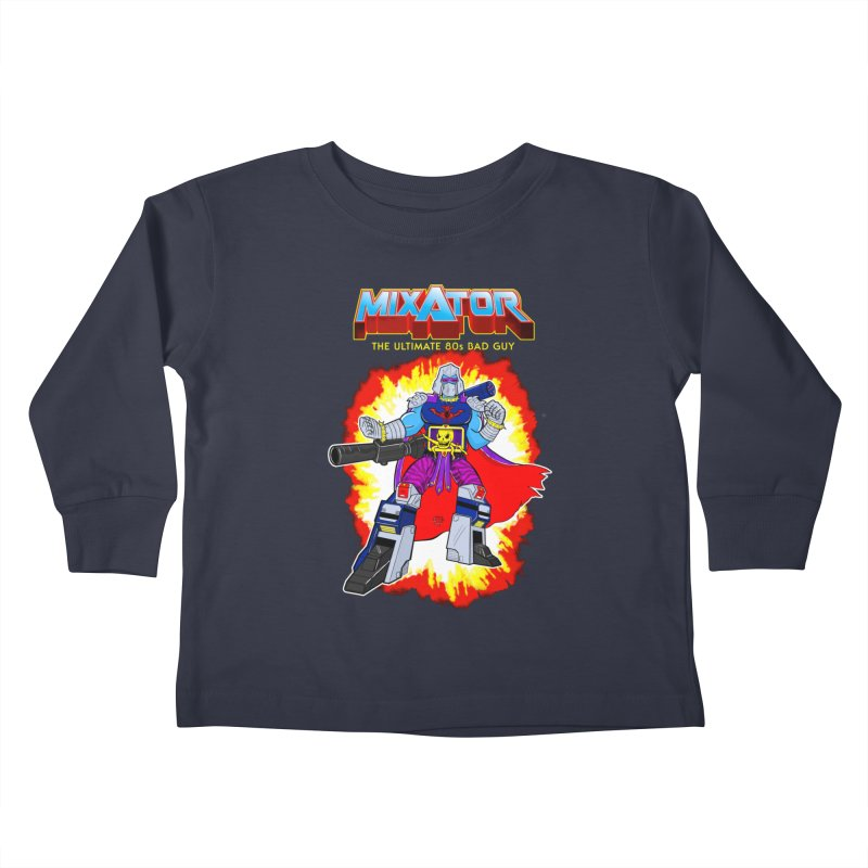Mixator - The Ultimate 80s Bad Guy Kids Toddler Longsleeve T-Shirt by John D-C