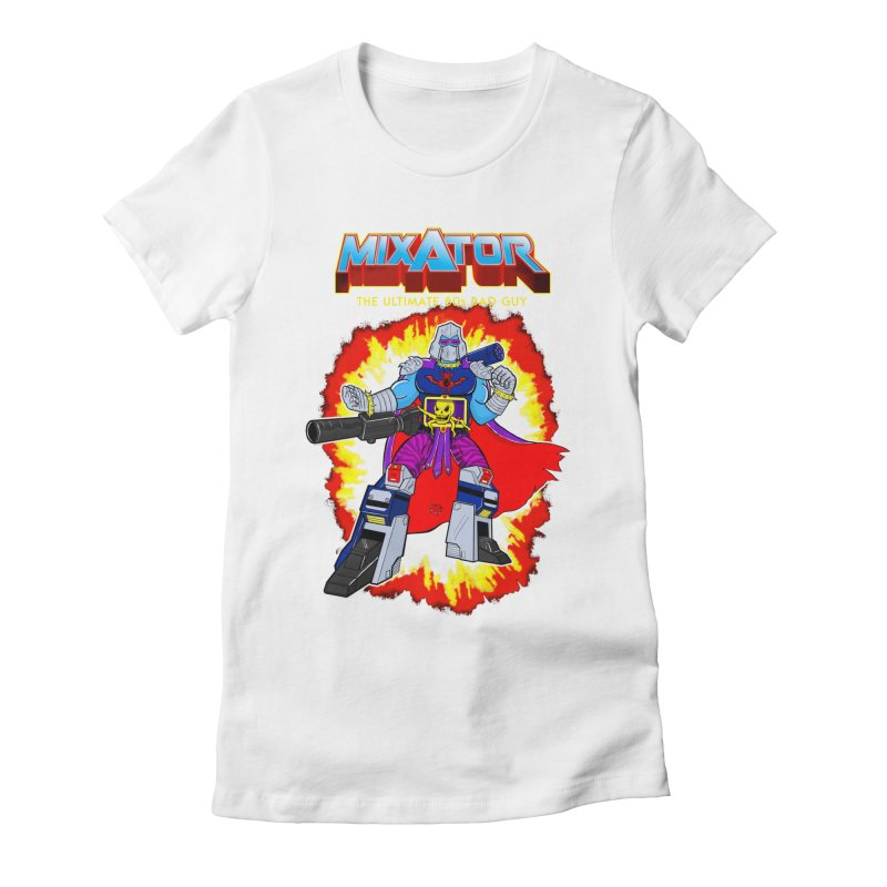 Mixator - The Ultimate 80s Bad Guy Women's Fitted T-Shirt by John D-C