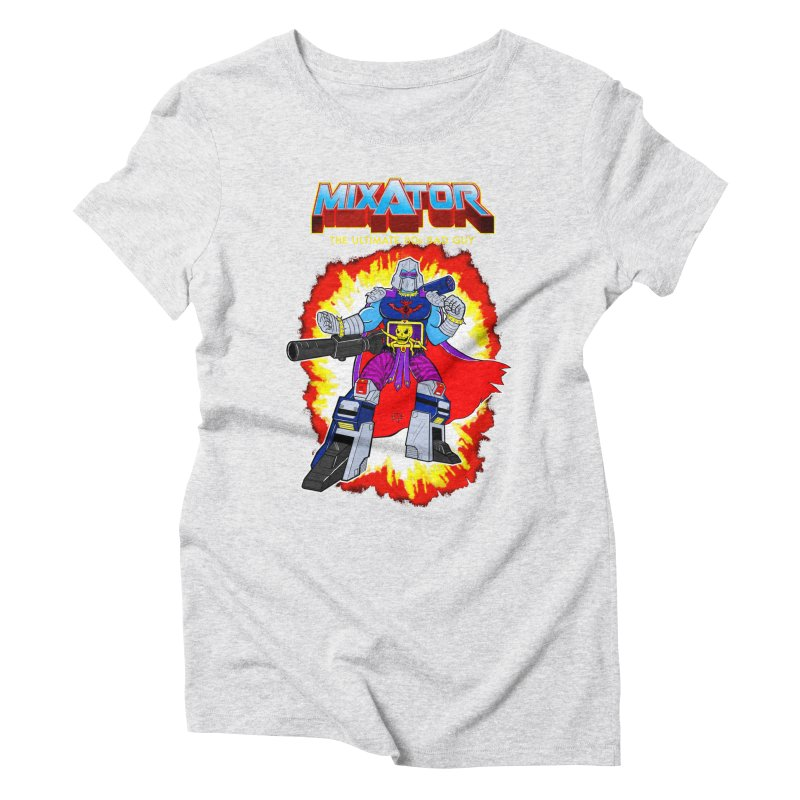 Mixator - The Ultimate 80s Bad Guy Women's Triblend T-Shirt by John D-C