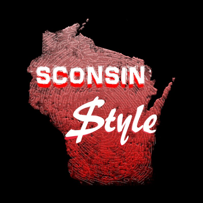 sconsin $tyle. by JP$ Artist Shop