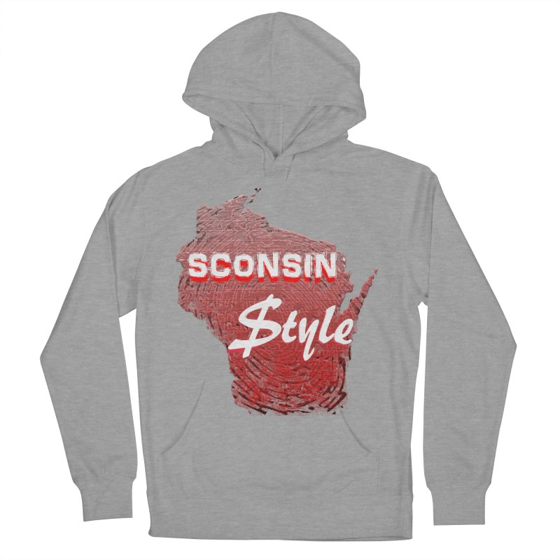 sconsin $tyle. Women's Pullover Hoody by JP$ Artist Shop