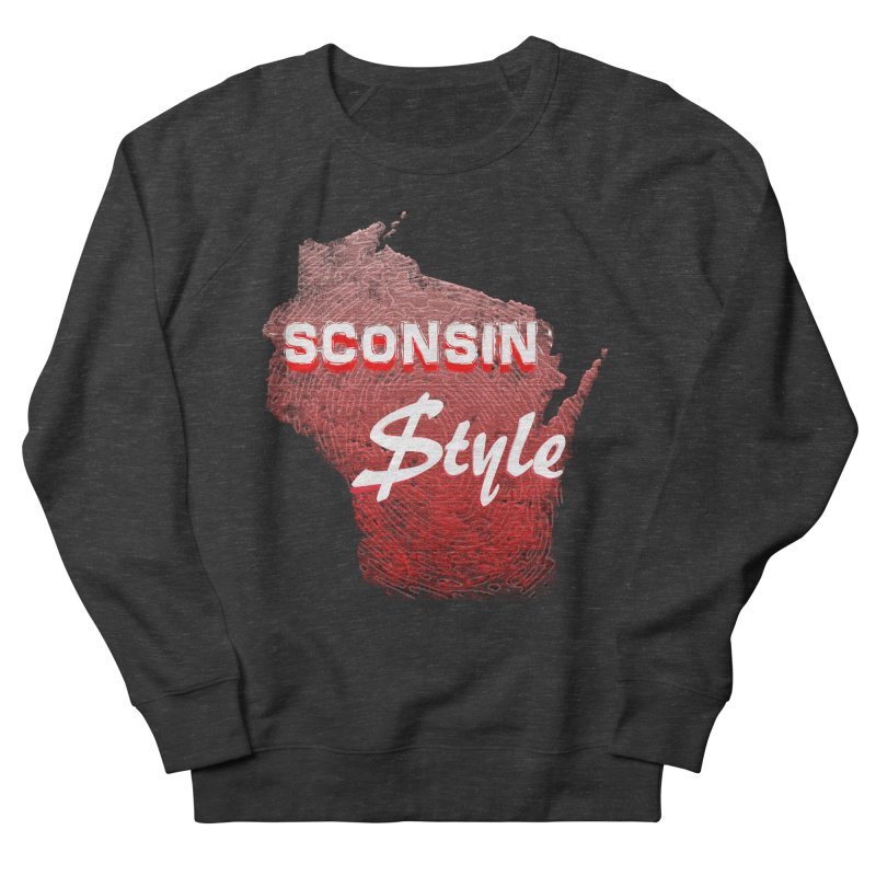 sconsin $tyle. Women's Sweatshirt by JP$ Artist Shop