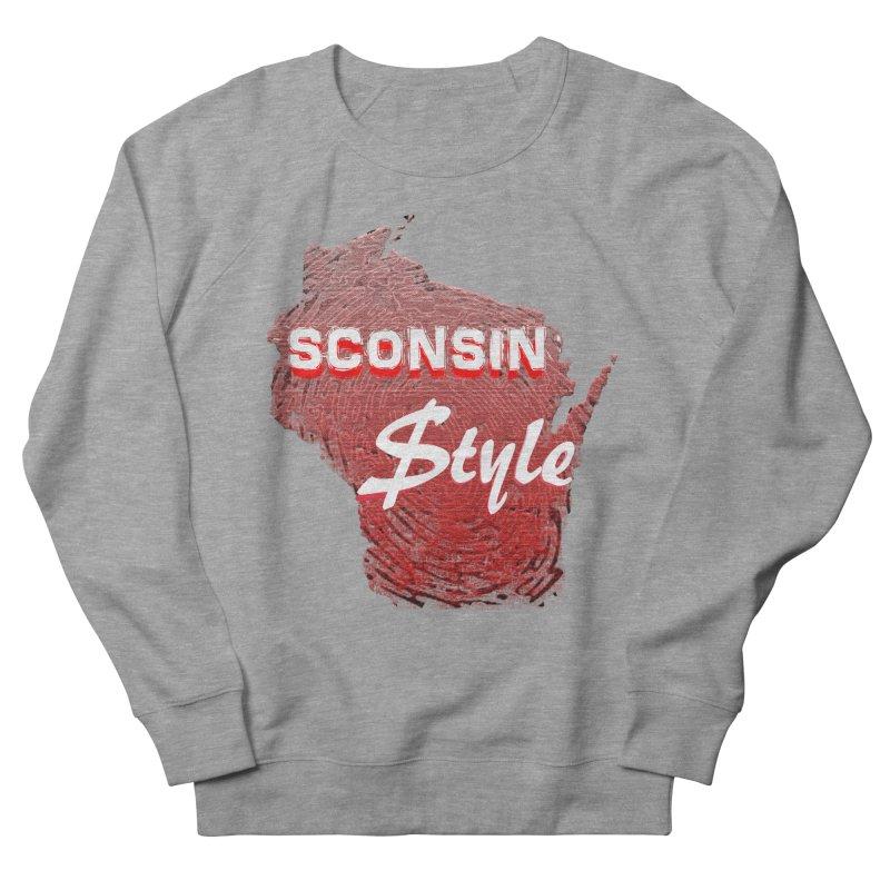 sconsin $tyle. Women's Sweatshirt by JP$ Artist Shop