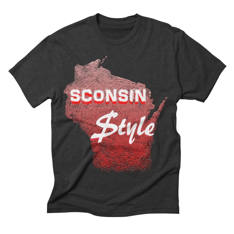 sconsin $tyle. Men's Triblend T-shirt by JP$ Artist Shop