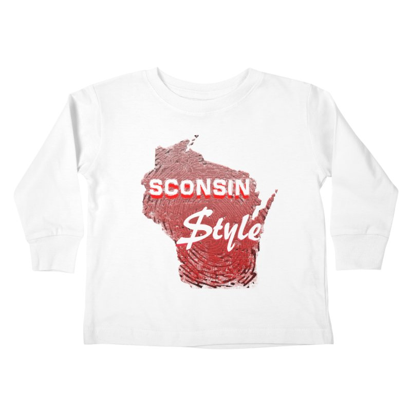 sconsin $tyle. Kids Toddler Longsleeve T-Shirt by JP$ Artist Shop
