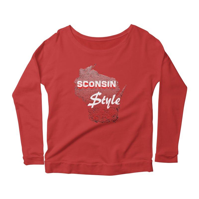 sconsin $tyle. Women's Longsleeve Scoopneck  by JP$ Artist Shop