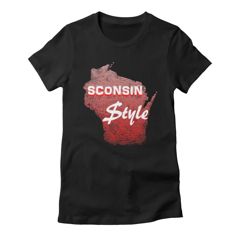sconsin $tyle. Women's Fitted T-Shirt by JP$ Artist Shop