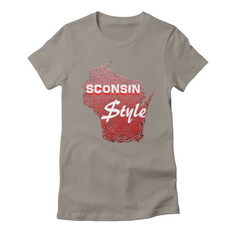 sconsin $tyle. Women's Fitted T-Shirt by JP$ Artist Shop