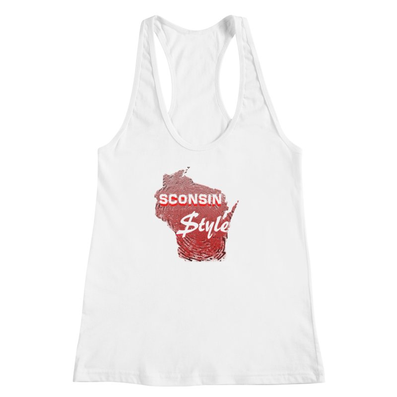 sconsin $tyle. Women's Racerback Tank by JP$ Artist Shop