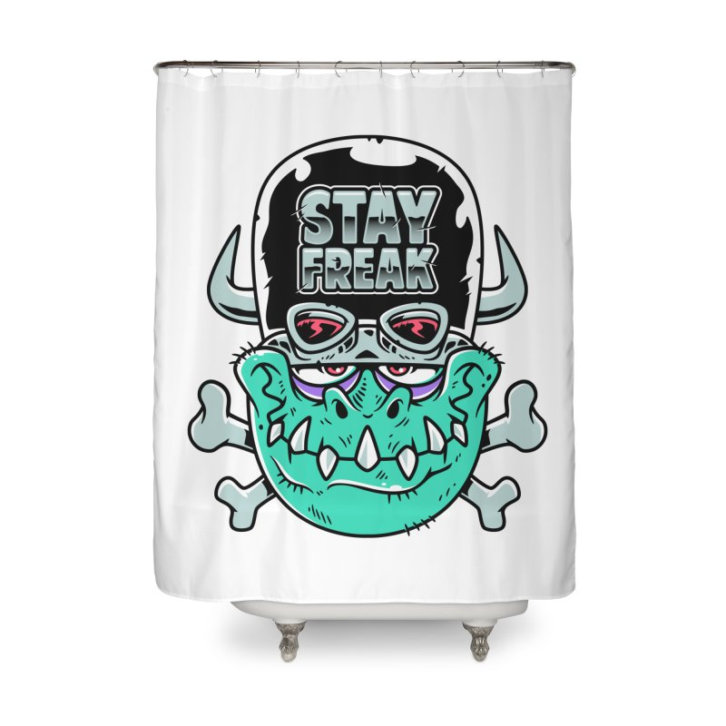 Stay Freak! Home Shower Curtain by Johnny Terror's Art Shop