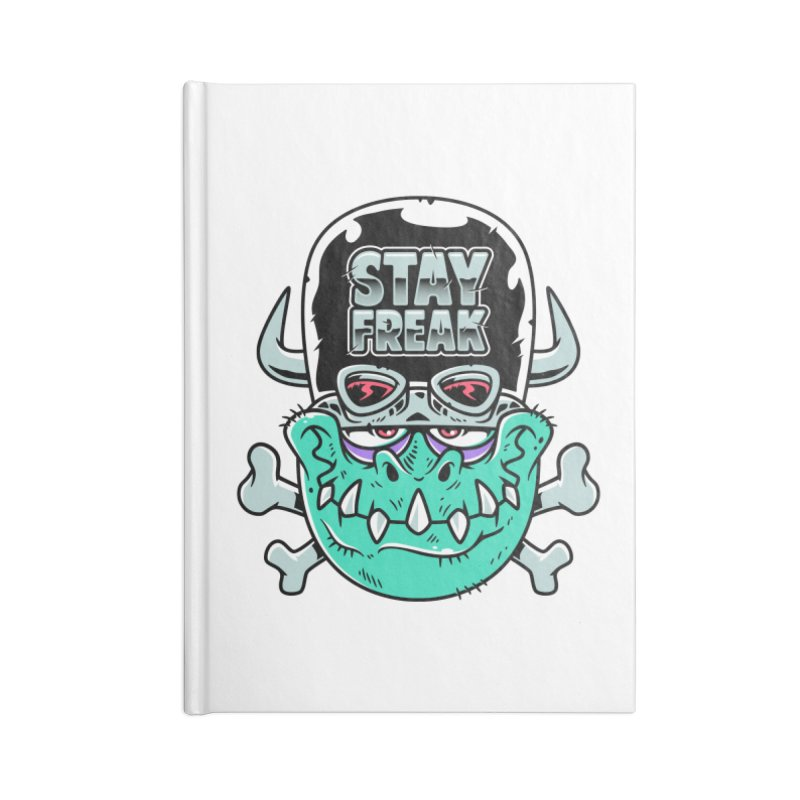 Stay Freak! Accessories Lined Journal Notebook by Johnny Terror's Art Shop