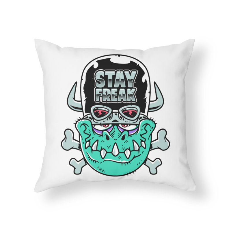 Stay Freak! Home Throw Pillow by Johnny Terror's Art Shop