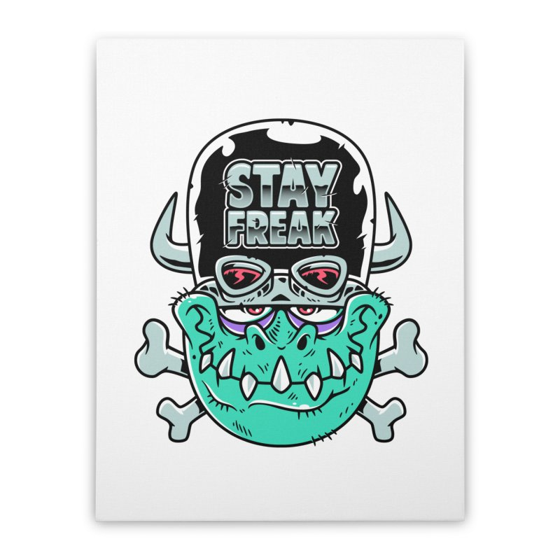 Stay Freak! Home Stretched Canvas by Johnny Terror's Art Shop