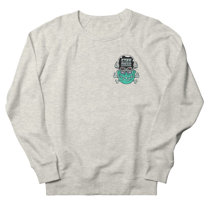 Stay Freak! Men's French Terry Sweatshirt by Johnny Terror's Art Shop
