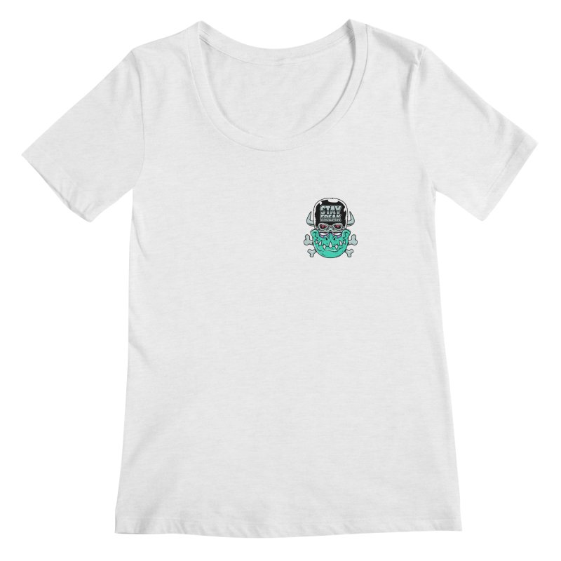 Stay Freak! Women's Regular Scoop Neck by Johnny Terror's Art Shop