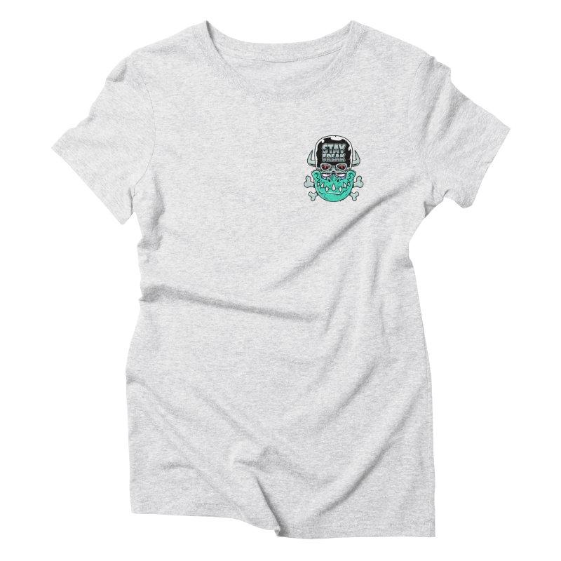 Stay Freak! Women's Triblend T-Shirt by Johnny Terror's Art Shop