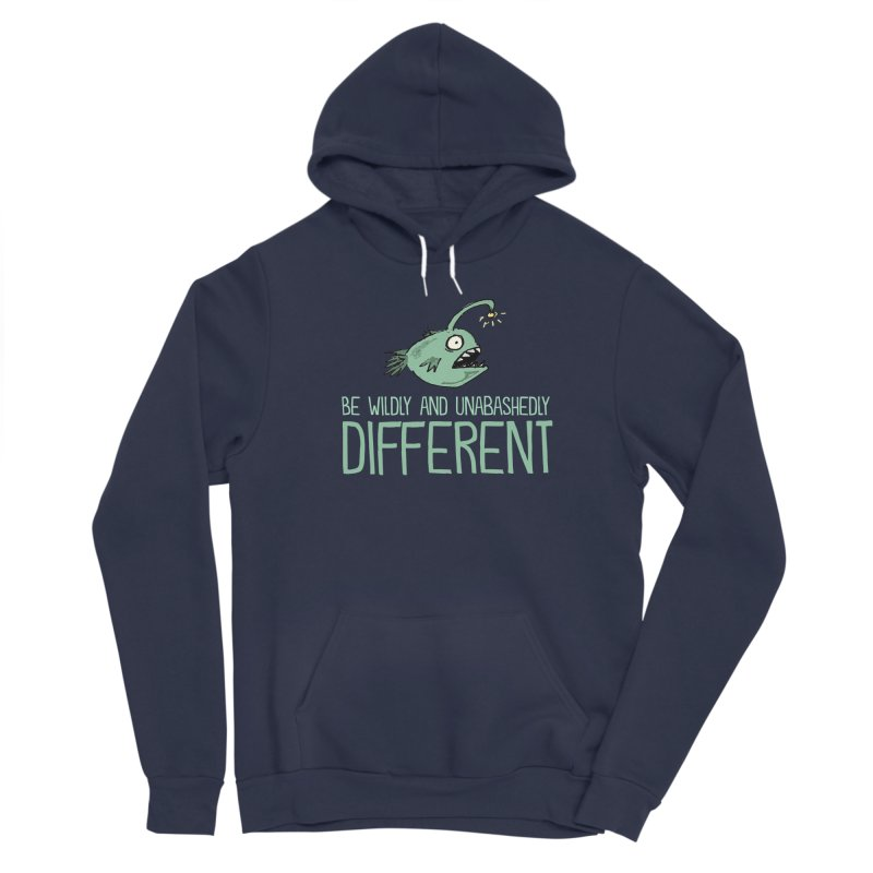 Be Wildly and Unabashedly Different Women's Pullover Hoody by John Spencer's Artist Shop