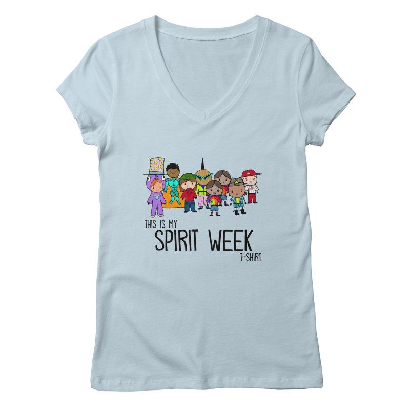 This Is My Spirit Week T-Shirt (Light) Women's V-Neck by John Spencer's Artist Shop