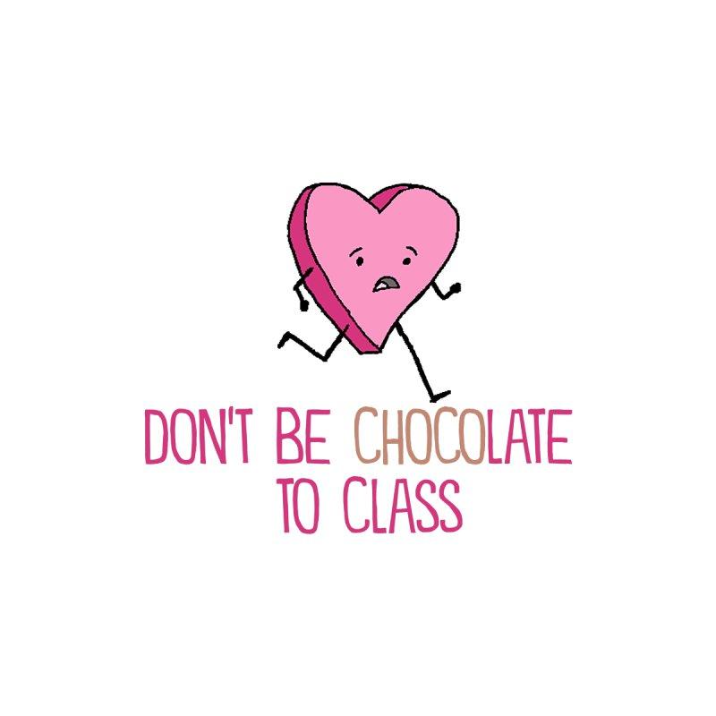 Don't Be Chocolate to Class Men's T-Shirt by John Spencer's Artist Shop