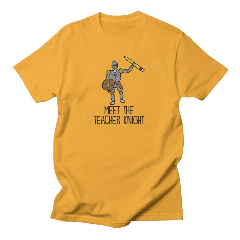 Meet the Teacher Knight Men's T-Shirt by John Spencer's Artist Shop