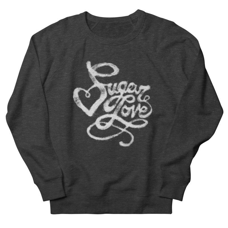 Sugar Love Women's French Terry Sweatshirt by jojostudio's Artist Shop