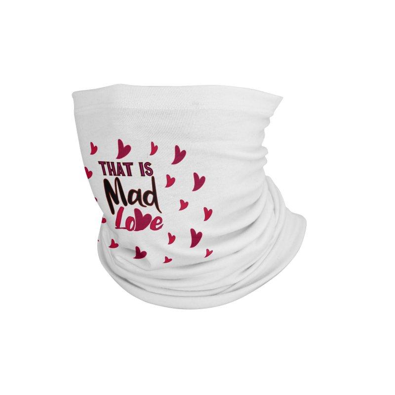 That is Mad Love Accessories Neck Gaiter by jokertoons's Artist Shop