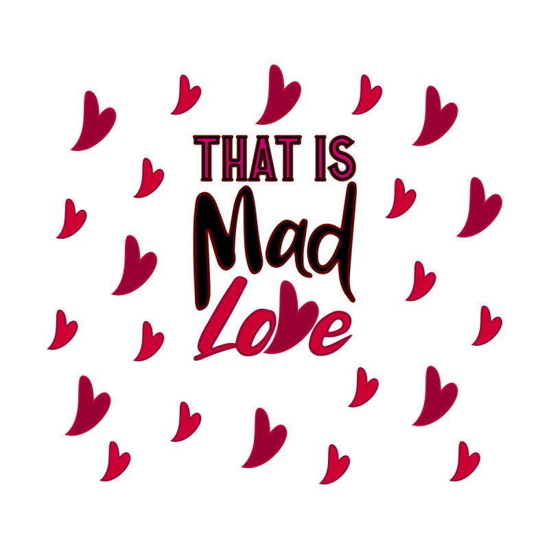 That is Mad Love Women's Longsleeve T-Shirt by jokertoons's Artist Shop