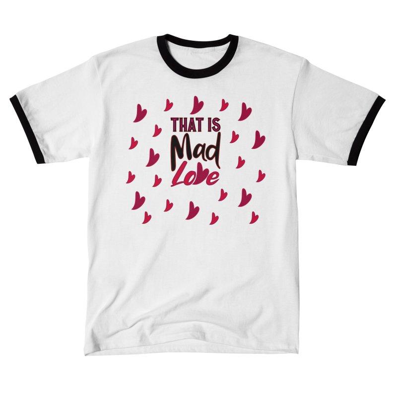 That is Mad Love Men's T-Shirt by jokertoons's Artist Shop