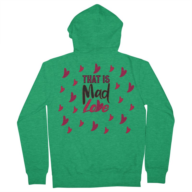 That is Mad Love Men's Zip-Up Hoody by jokertoons's Artist Shop
