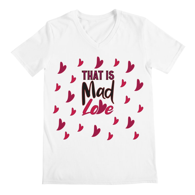 That is Mad Love Men's V-Neck by jokertoons's Artist Shop