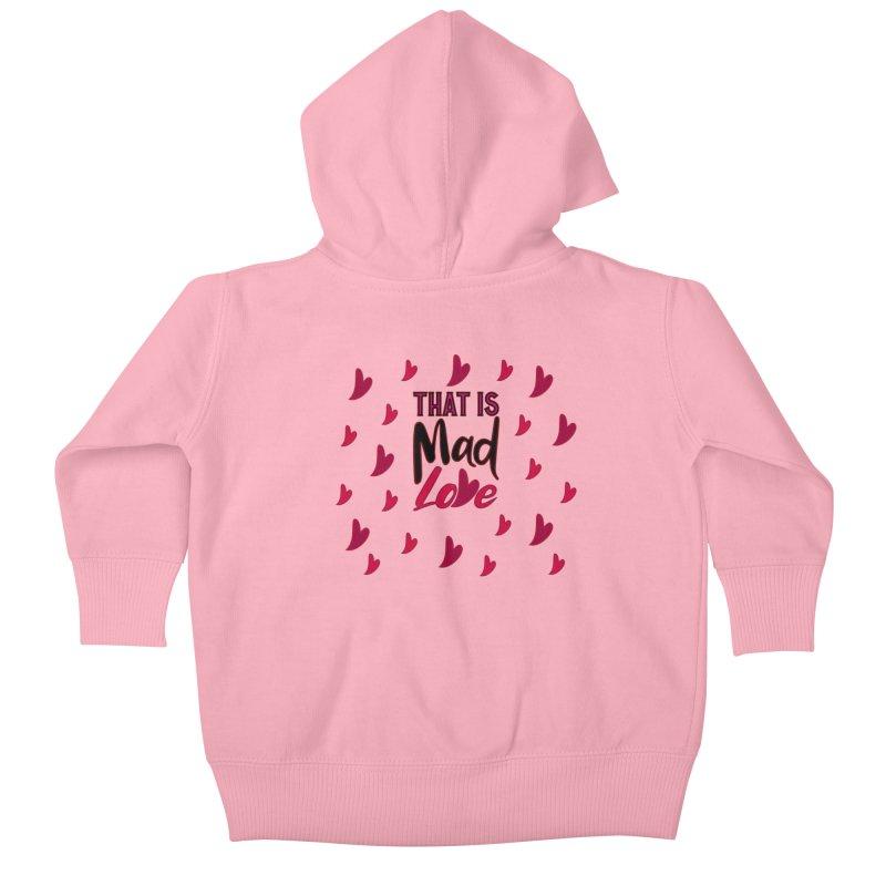 That is Mad Love Kids Baby Zip-Up Hoody by jokertoons's Artist Shop