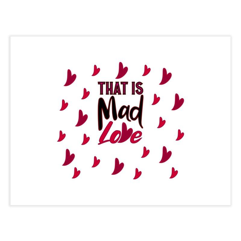 That is Mad Love Home Fine Art Print by jokertoons's Artist Shop
