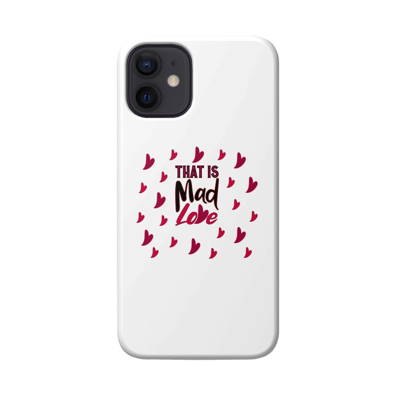 That is Mad Love Accessories Phone Case by jokertoons's Artist Shop