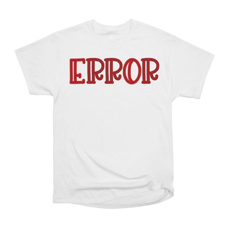 Error Women's T-Shirt by jokertoons's Artist Shop