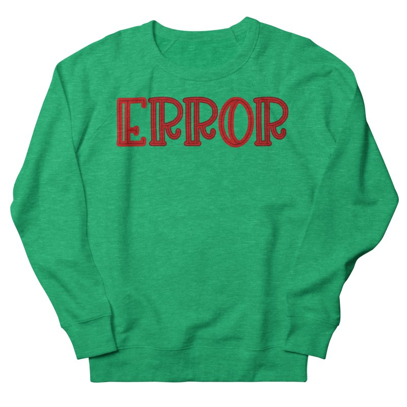Error Women's Sweatshirt by jokertoons's Artist Shop