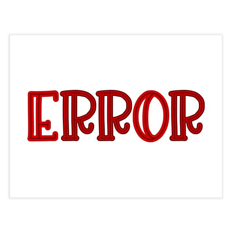 Error Home Fine Art Print by jokertoons's Artist Shop