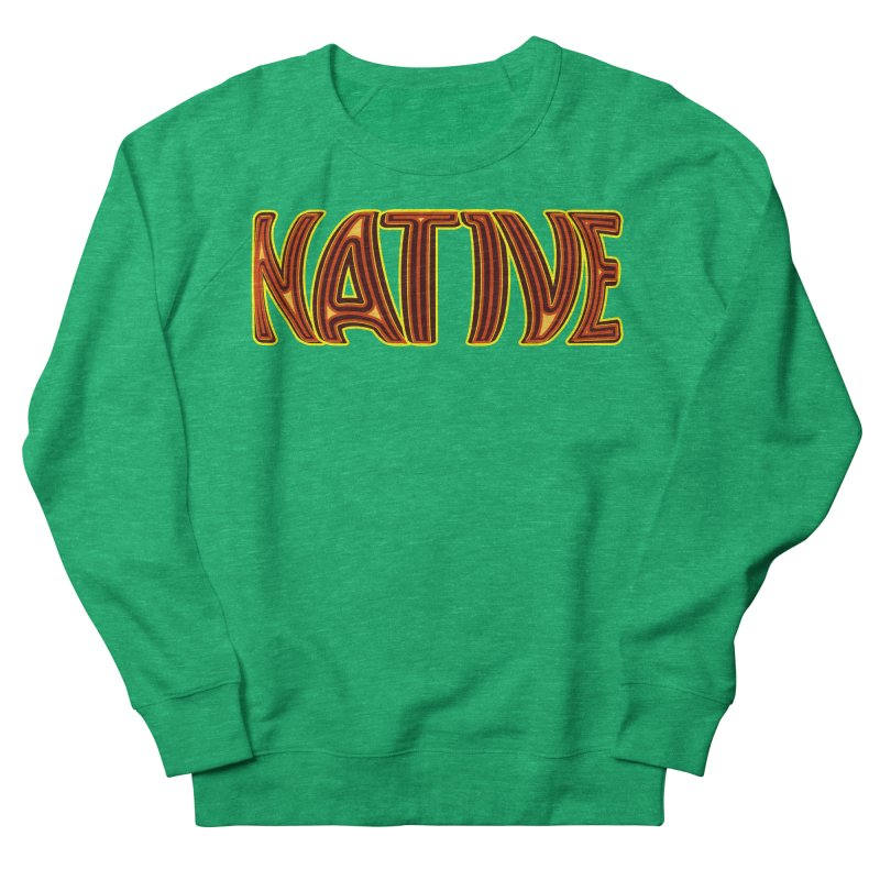 NATIVE Women's Sweatshirt by jokertoons's Artist Shop