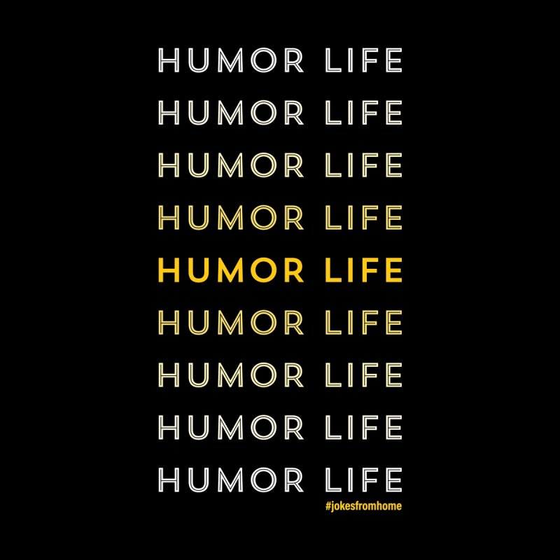 Humor is Life Men's T-Shirt by Jokes From Home        With Mayur Chauhan