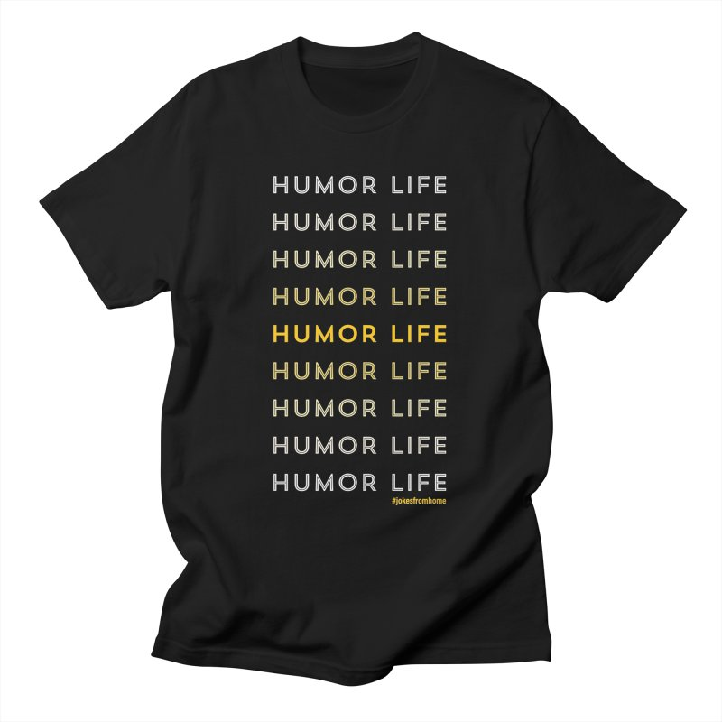 Humor is Life Women's T-Shirt by Jokes From Home        With Mayur Chauhan