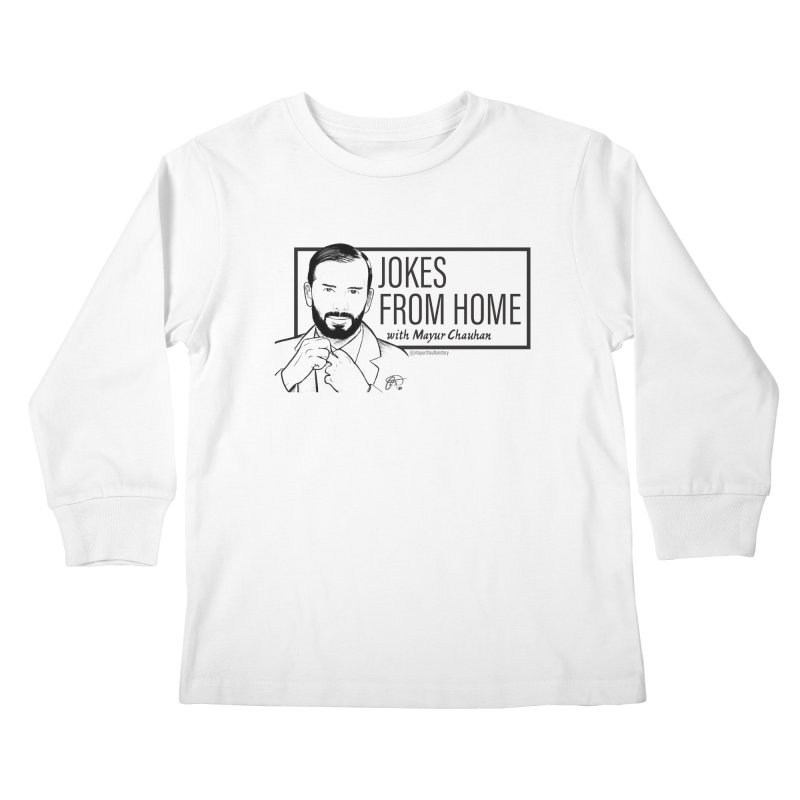 The Jokes From Home With Mayur Chauhan (art) Kids Longsleeve T-Shirt by Jokes From Home        With Mayur Chauhan